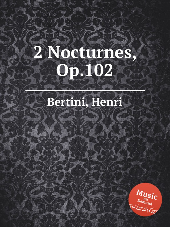 H. Bertini 2 Nocturnes, Op.102 h bertini 24 etudes op 29