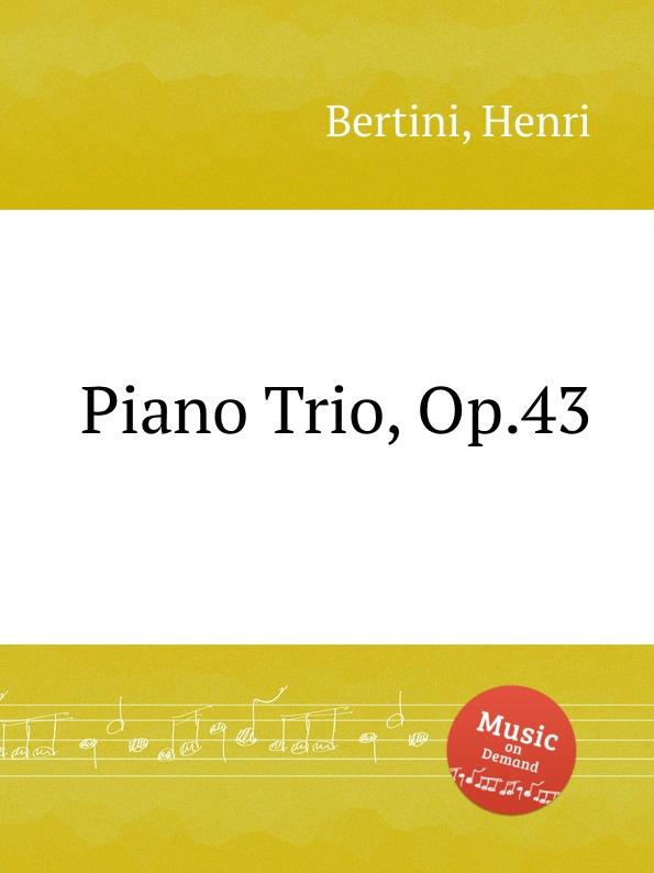 H. Bertini Piano Trio, Op.43 h bertini 24 etudes op 29