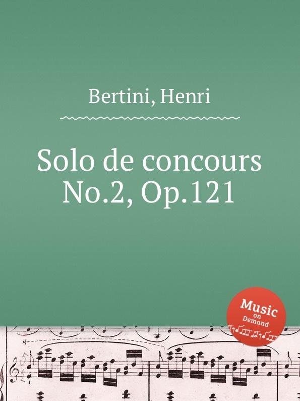 H. Bertini Solo de concours No.2, Op.121 h bertini 24 etudes op 29