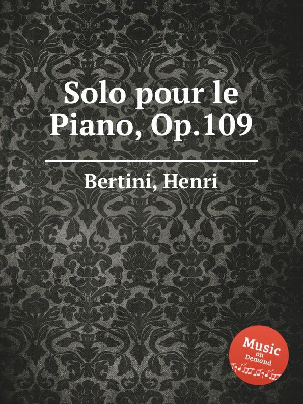 H. Bertini Solo pour le Piano, Op.109 h bertini 24 etudes op 29