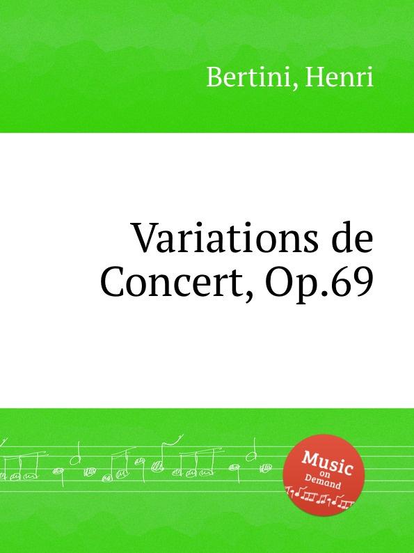 H. Bertini Variations de Concert, Op.69 h bertini 24 etudes op 29