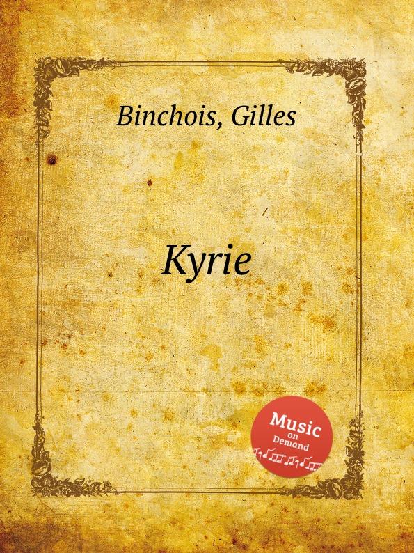 G. Binchois Kyrie