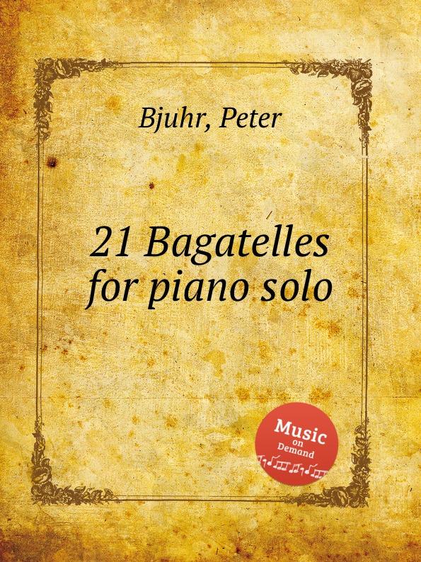 P. Bjuhr 21 Bagatelles for piano solo