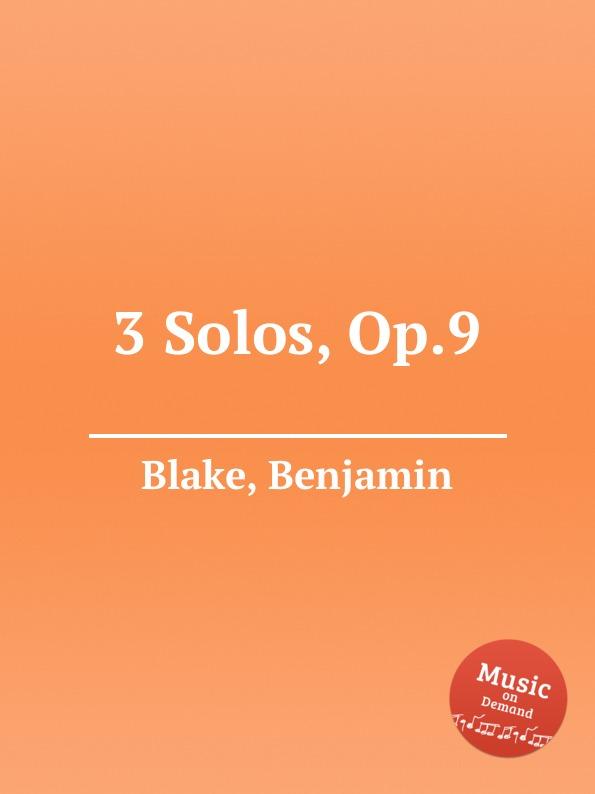 B. Blake 3 Solos, Op.9 hablar solos