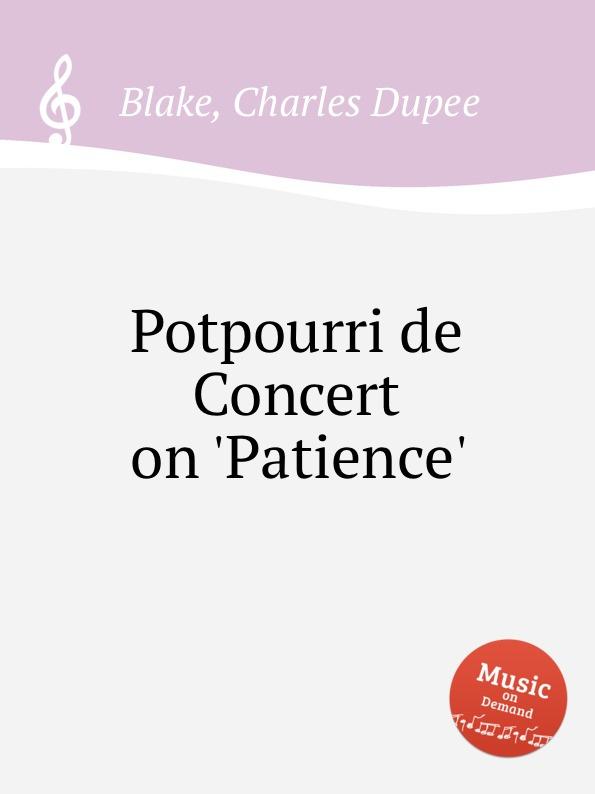 C.D. Blake Potpourri de Concert on .Patience. недорого