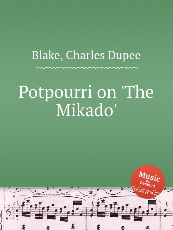 C.D. Blake Potpourri on .The Mikado. недорого