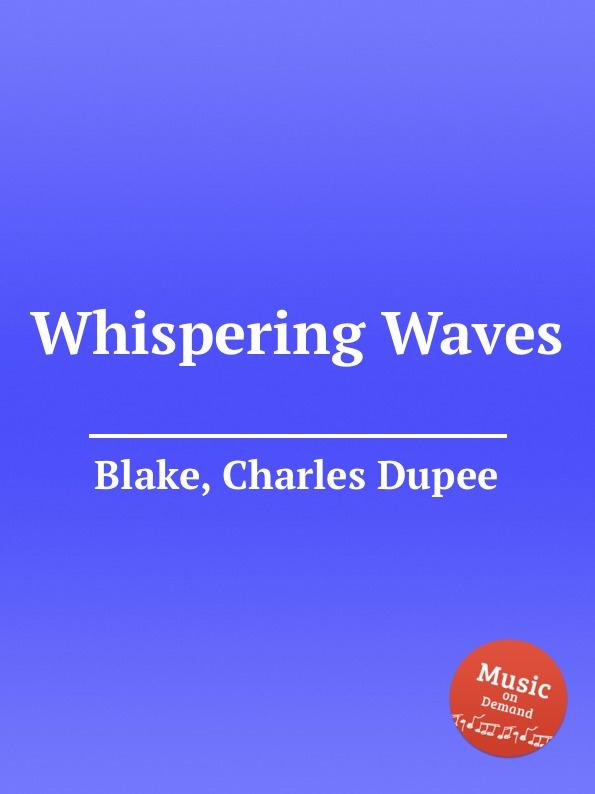 C.D. Blake Whispering Waves whispering smith