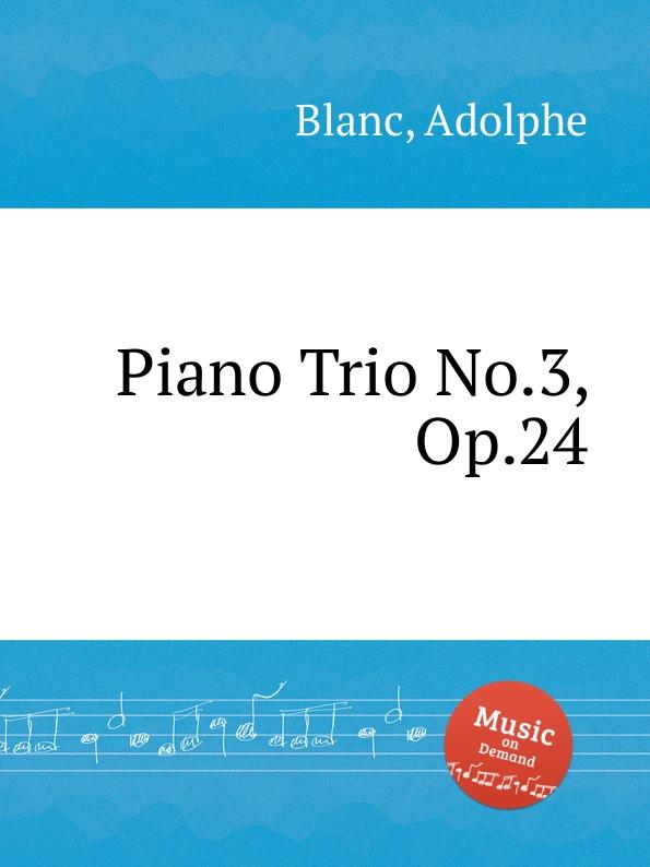 лучшая цена A. Blanc Piano Trio No.3, Op.24
