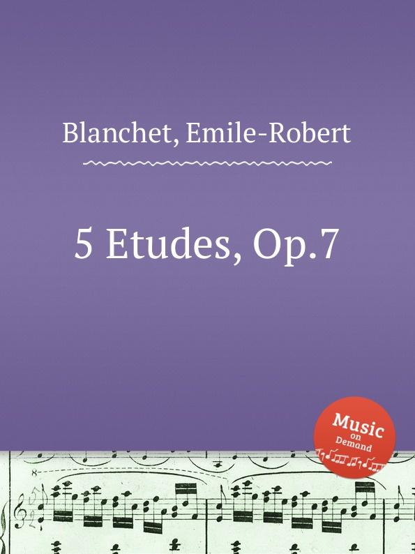лучшая цена E.-R. Blanchet 5 Etudes, Op.7