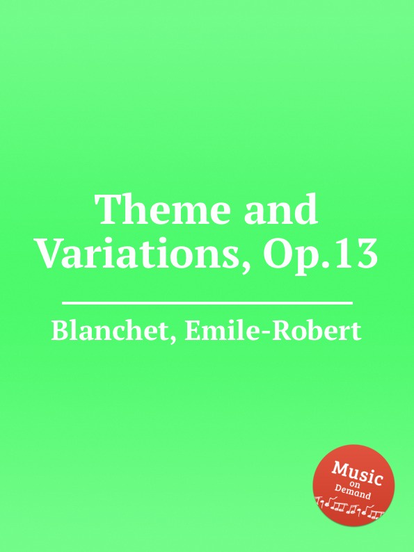E.-R. Blanchet Theme and Variations, Op.13 e r blanchet variations on a theme of mendelssohn op 22