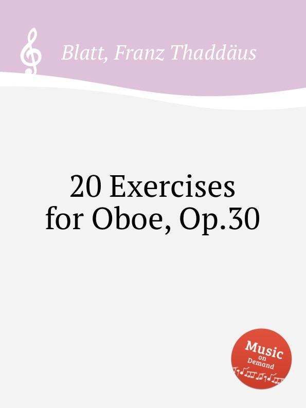 цена F.T. Blatt 20 Exercises for Oboe, Op.30 в интернет-магазинах
