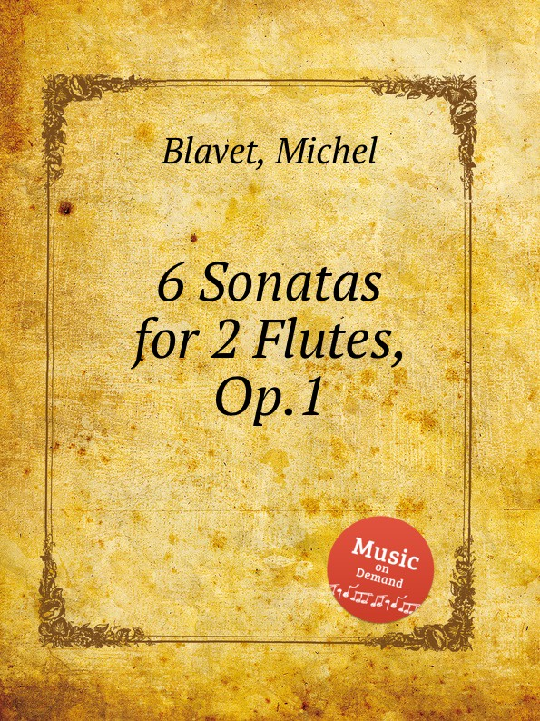 M. Blavet 6 Sonatas for 2 Flutes, Op.1 g demachi 6 sonatas for 3 flutes or violins op 17