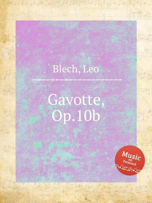 L. Blech Gavotte, Op.10b l page gavotte en boutade