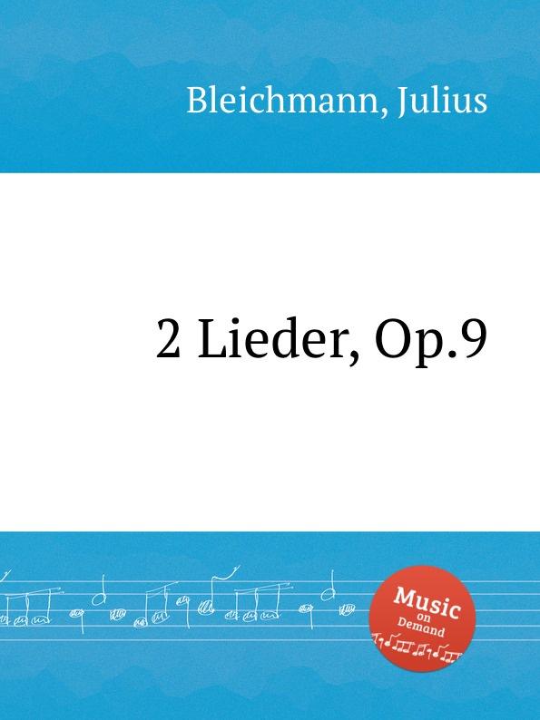 J. Bleichmann 2 Lieder, Op.9 j bleichmann piano quintet op 16