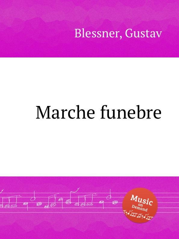 G. Blessner Marche funebre c chesneau marche funebre
