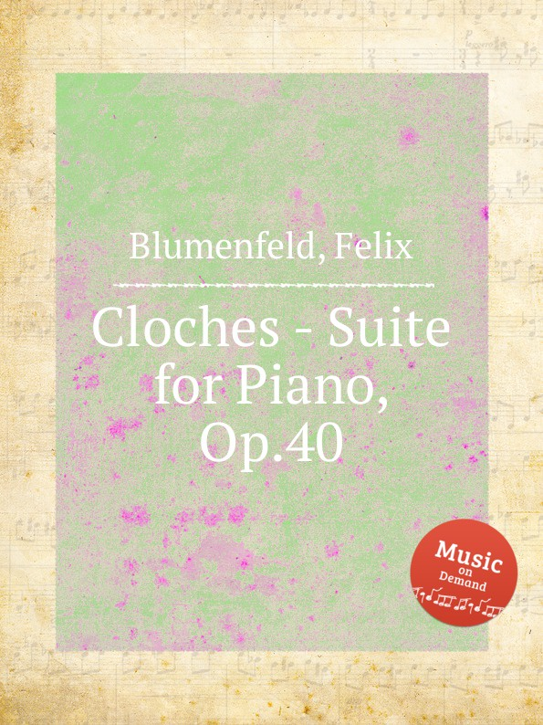 F. Blumenfeld Cloches - Suite for Piano, Op.40 f blumenfeld nocturne fantasie for piano op 20