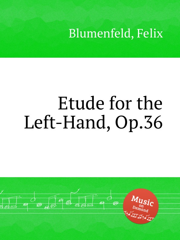 F. Blumenfeld Etude for the Left-Hand, Op.36 m reger 4 special studies for the left hand alone