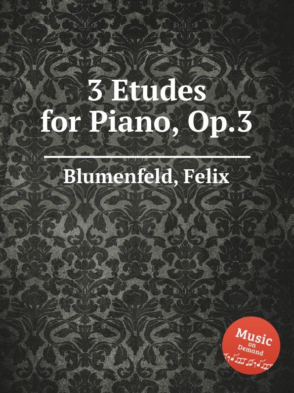 F. Blumenfeld 3 Etudes for Piano, Op.3 f blumenfeld nocturne fantasie for piano op 20