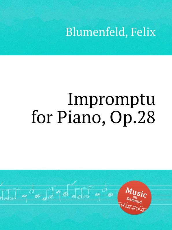 F. Blumenfeld Impromptu for Piano, Op.28 f blumenfeld nocturne fantasie for piano op 20