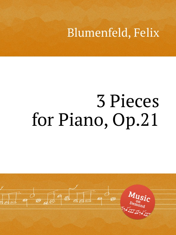 F. Blumenfeld 3 Pieces for Piano, Op.21