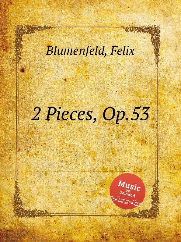 F. Blumenfeld 2 Pieces, Op.53