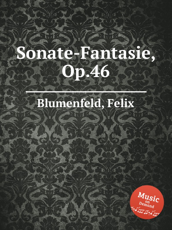 F. Blumenfeld Sonate-Fantasie, Op.46 f blumenfeld nocturne fantasie for piano op 20