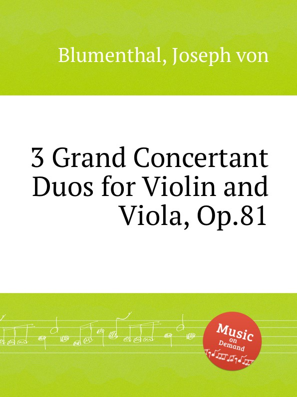J. von Blumenthal 3 Grand Concertant Duos for Violin and Viola, Op.81 j f mazas 12 violin duos op 38