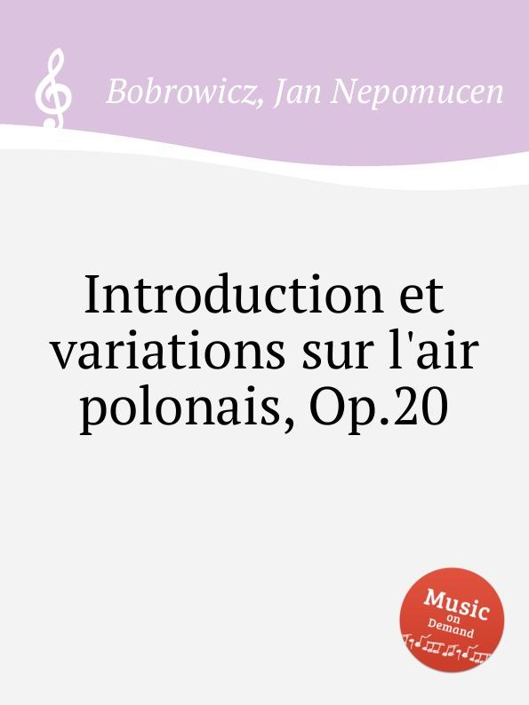 J. N. Bobrowicz Introduction et variations sur l.air polonais, Op.20 n coste caprice sur l air espagnol la cachucha op 13