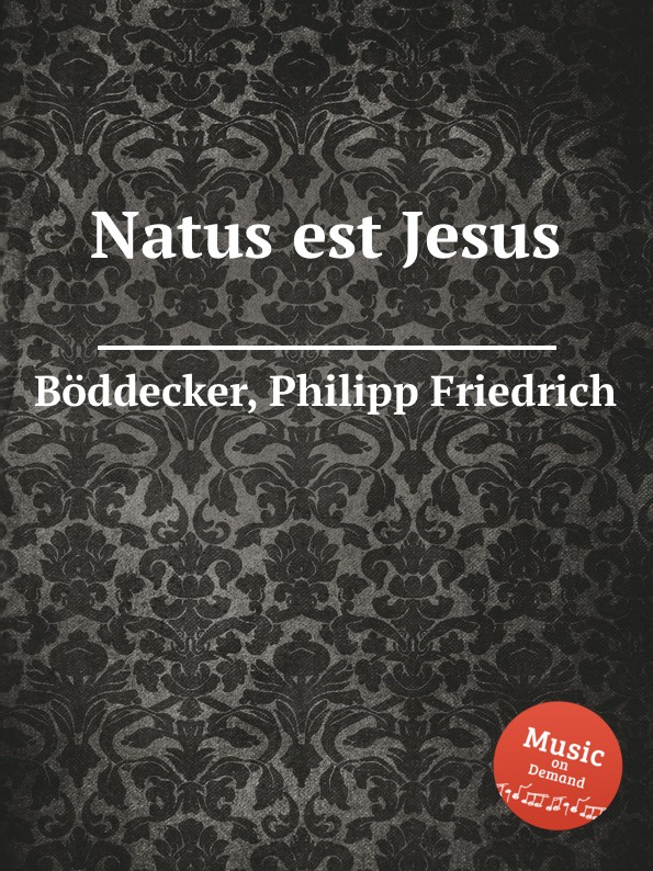 Ph. F. Böddecker Natus est Jesus g m nanino hodie christus natus est