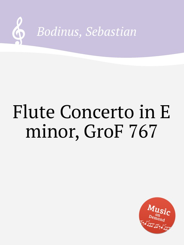 S. Bodinus Flute Concerto in E minor, GroF 767 g h stölzel concerto for flute and oboe in e minor