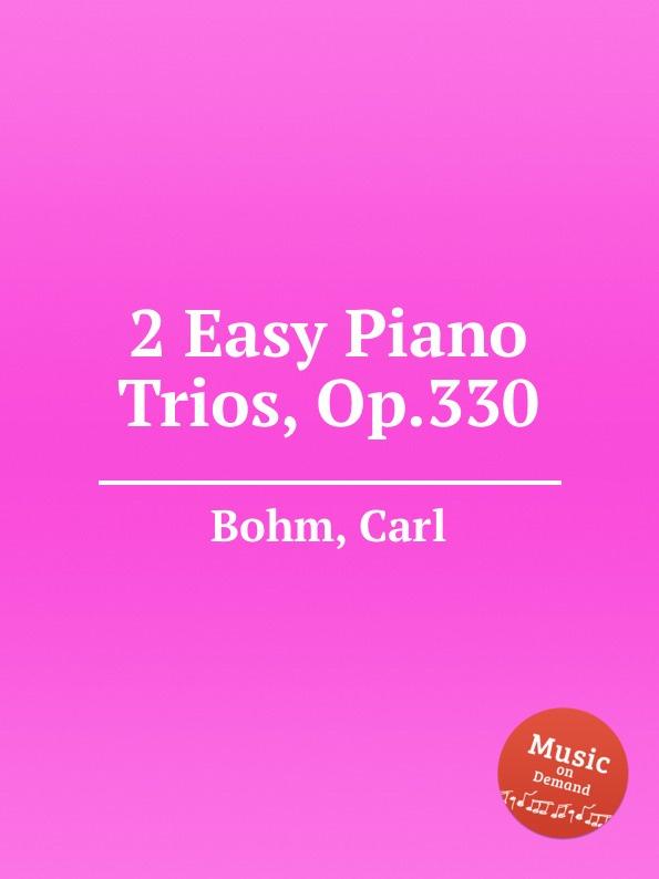 C. Bohm 2 Easy Piano Trios, Op.330 недорого