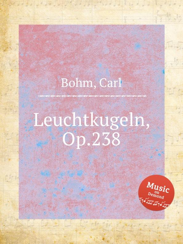 C. Bohm Leuchtkugeln, Op.238 недорого