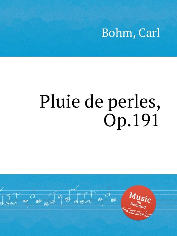 C. Bohm Pluie de perles, Op.191 недорого