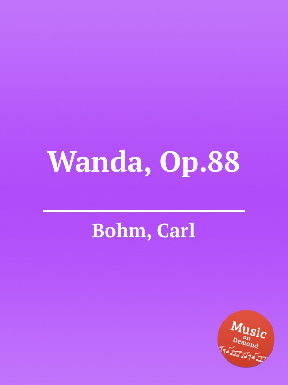 C. Bohm Wanda, Op.88 недорого