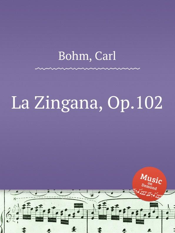 C. Bohm La Zingana, Op.102 недорого