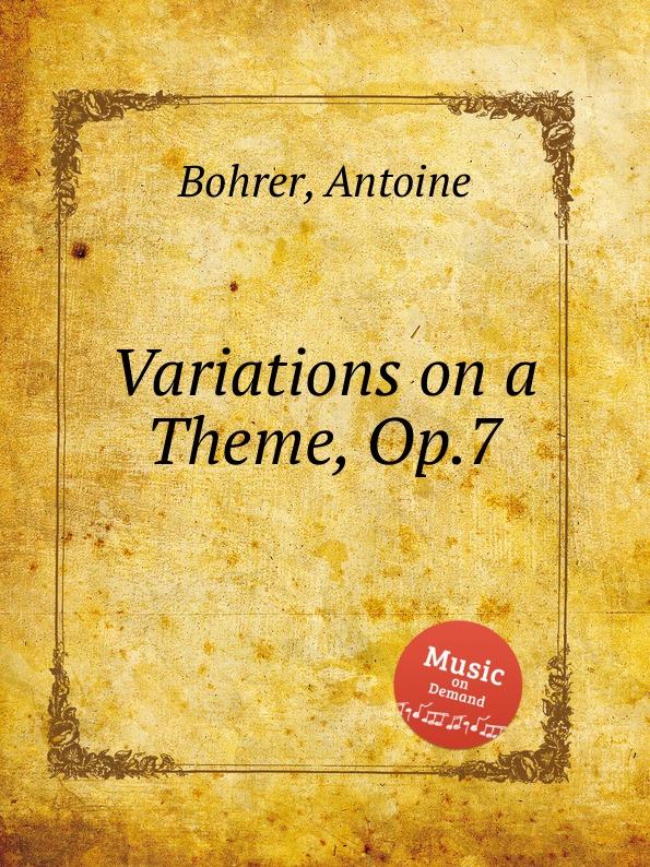 A. Bohrer Variations on a Theme, Op.7 h nitschmann 7 variations op 15