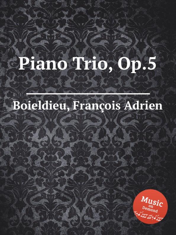 F. A. Boieldieu Piano Trio, Op.5 f kiel piano trio no 5 op 34