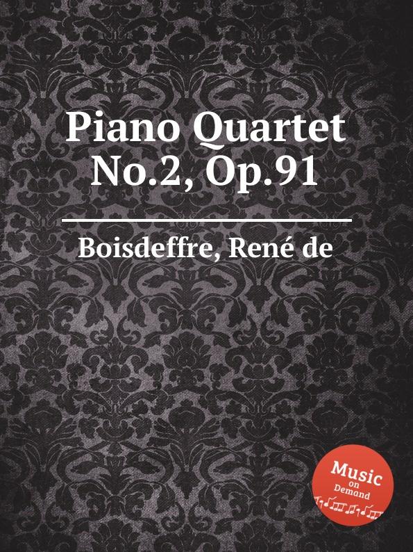 R. de Boisdeffre Piano Quartet No.2, Op.91 r de boisdeffre suite orientale op 42