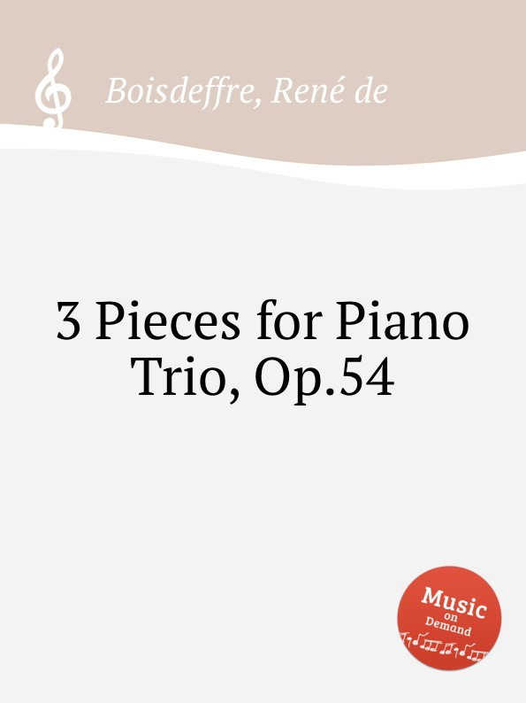 R. de Boisdeffre 3 Pieces for Piano Trio, Op.54 f neruda gavotte for cello op 54