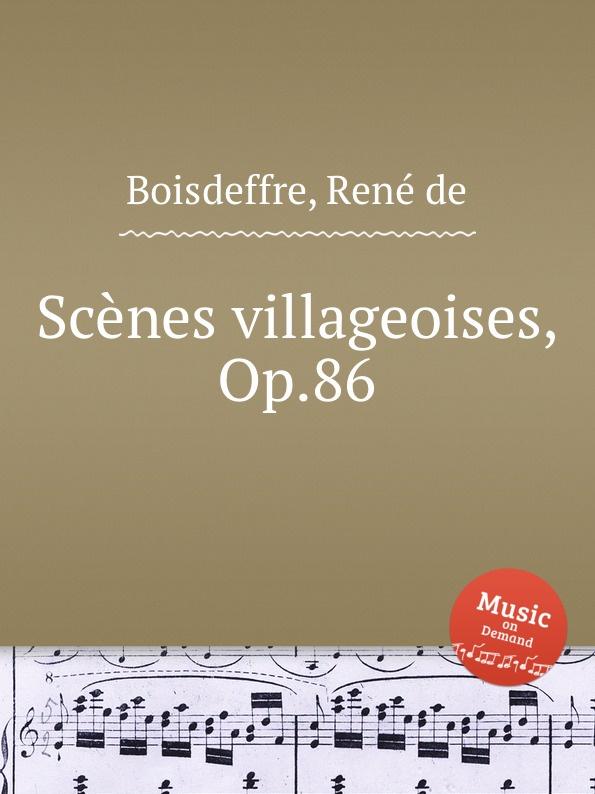 R. de Boisdeffre Scenes villageoises, Op.86 r de boisdeffre suite orientale op 42