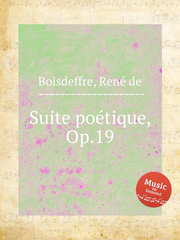 R. de Boisdeffre Suite poetique, Op.19 r de boisdeffre suite orientale op 42