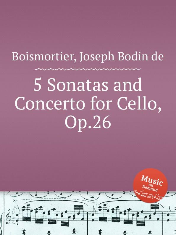J. B. de Boismortier 5 Sonatas and Concerto for Cello, Op.26 j b de boismortier 6 trio sonatas op 7