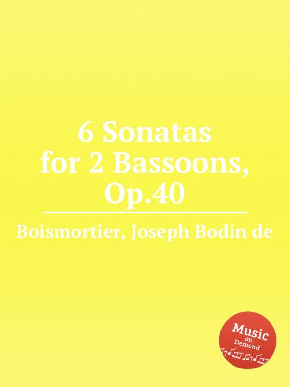 J. B. de Boismortier 6 Sonatas for 2 Bassoons, Op.40 j b de boismortier 6 trio sonatas op 7