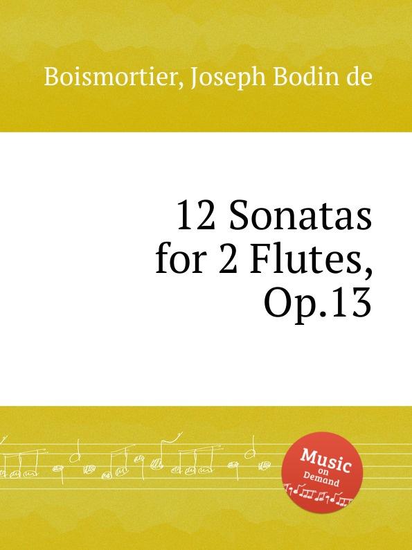 J. B. de Boismortier 12 Sonatas for 2 Flutes, Op.13 j b de boismortier 6 trio sonatas op 7