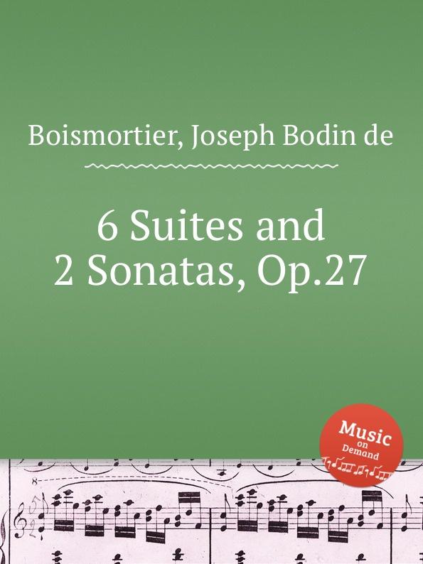 J. B. de Boismortier 6 Suites and 2 Sonatas, Op.27 j b de boismortier 6 trio sonatas op 7