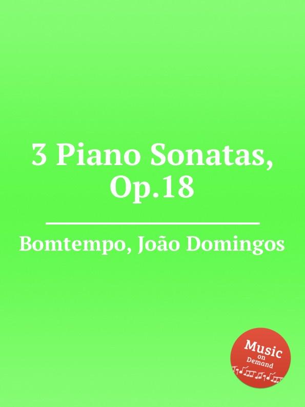 J. D. Bomtempo 3 Piano Sonatas, Op.18 j s schröter 3 sonatas op 9