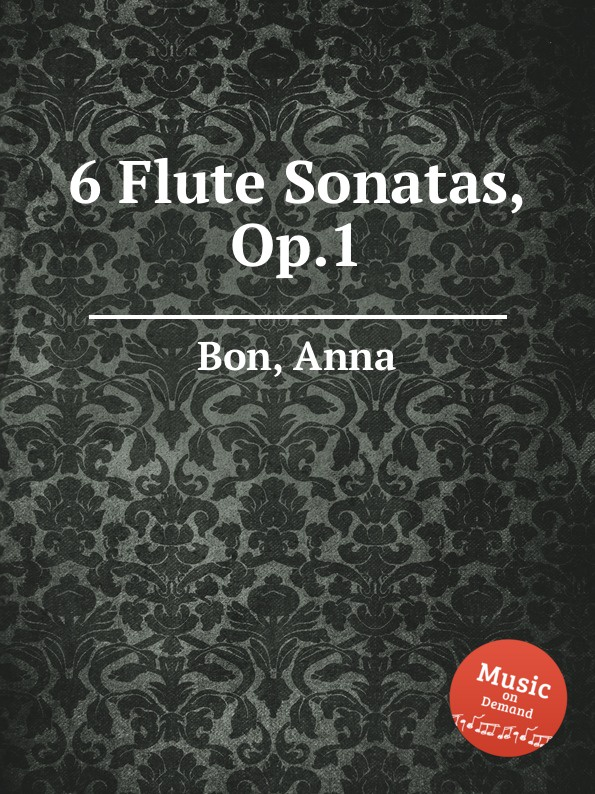 A. Bon 6 Flute Sonatas, Op.1 j e galliard 6 flute sonatas op 1
