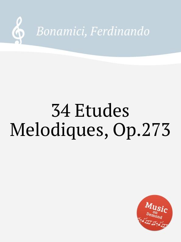 F. Bonamici 34 Etudes Melodiques, Op.273 цена и фото