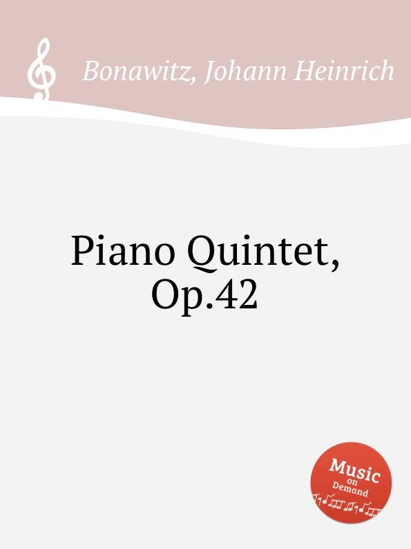 J. H. Bonawitz Piano Quintet, Op.42 недорого