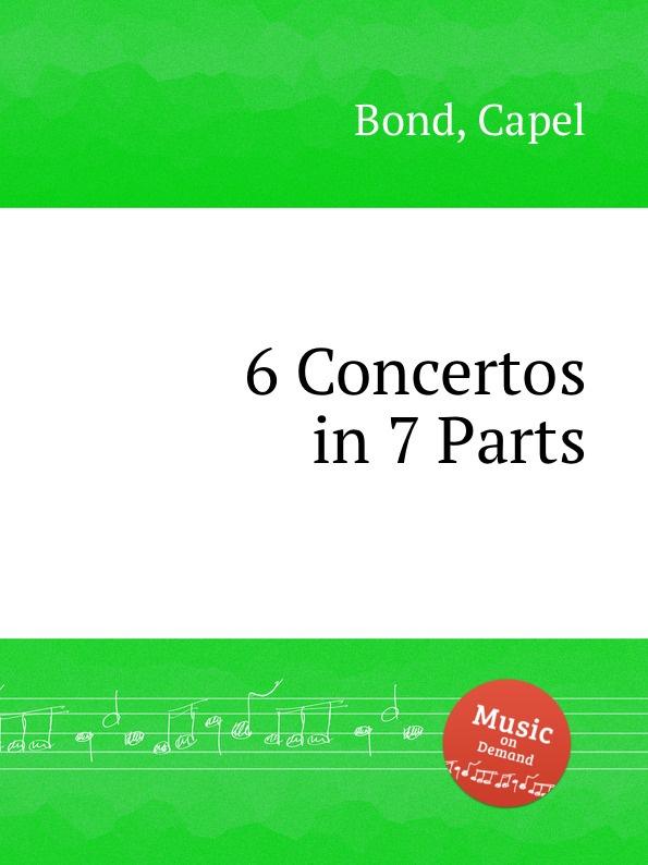 C. Bond 6 Concertos in 7 Parts